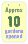 approx 10 gardens opened